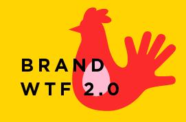BRAND WTF 2.0
